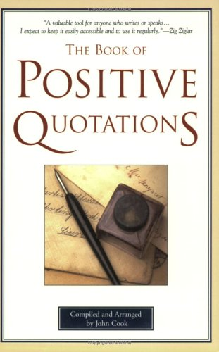 The Book of Positive Quotations by John Cook